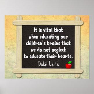 Erziehen Sie ihre Herzen -- Dalai Lama-Zitat Poster
