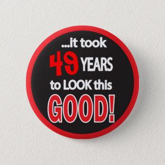 Es dauerte (ändern Sie das Alter), Jahre, um gutes Runder Button 5,7 Cm