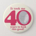 Es dauerte mir 40 Jahre Damen Runder Button 10,2 Cm