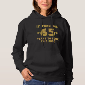 Es dauerte mir 65 Jahre, um gutes dieses zu Hoodie