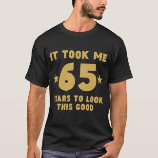 Es dauerte mir 65 Jahre, um gutes dieses zu T-Shirt