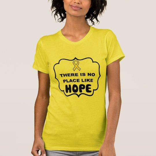 Es gibt keinen Platz wie HOFFNUNGS-Blasenkrebs-T - T-Shirt