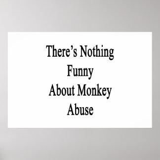 Es gibt nichts, das über Affe-Missbrauch lustig Poster