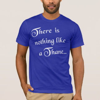 Es gibt nichts wie ein Thane (weiß) T-Shirt