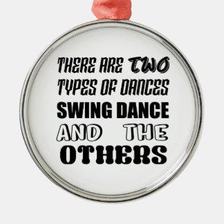 Es gibt zwei Arten Tanz-Schwingen Tanz und othe Rundes Silberfarbenes Ornament