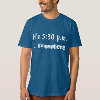 Es ist 5:30 P.M. T-Shirt