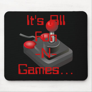 Es ist alle Spaß-N-Spiele… Mausunterlage Mousepads