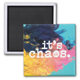 Es ist Chaos, ist netter Magnet