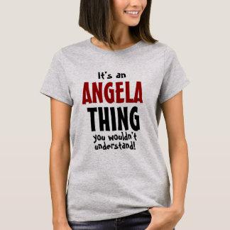 Es ist eine Angela-Sache, die Sie nicht verstehen T-Shirt