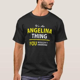Es ist eine ANGELINA Sache, Sie würde verstehen T-Shirt