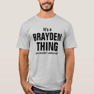 Es ist eine Brayden Sache, die Sie nicht verstehen T-Shirt