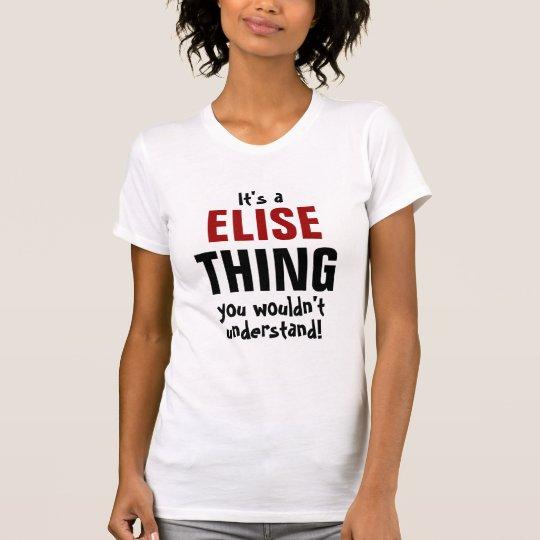 Es ist eine Elsie Sache, die Sie nicht verstehen T-Shirt