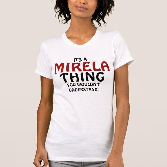 Es ist eine Mirela Sache, die Sie nicht verstehen T-Shirt