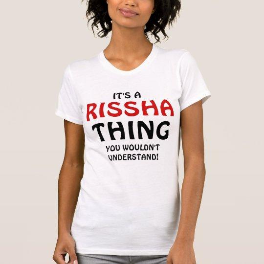 Es ist eine Rissha Sache, die Sie nicht verstehen T-Shirt