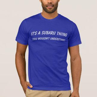 Es ist eine Subaru-Sache T-Shirt
