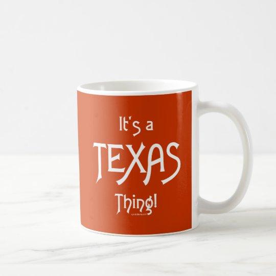 Es ist eine Texas-Sache! Kaffeetasse