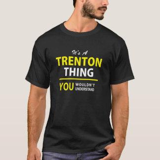 Es ist EINE TRENTON-Sache, Sie würde verstehen T-Shirt