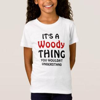 Es ist eine waldige Sache, die Sie nicht verstehen T-Shirt