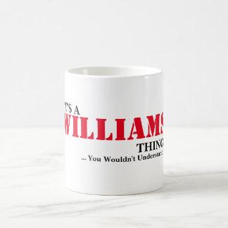 Es ist EINE WILLIAMS-Sache! Kaffeetasse