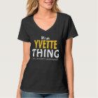 Es ist eine Yvette Sache, die Sie nicht verstehen T-Shirt