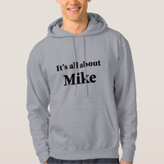 Es ist ganz über Mike Hoodie