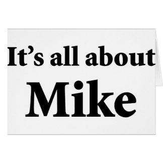 Es ist ganz über Mike Karte