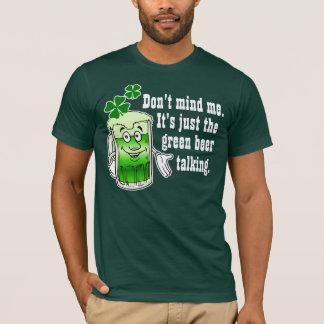 Es ist GRÜNE BIER-gerade sprechen T-Shirt