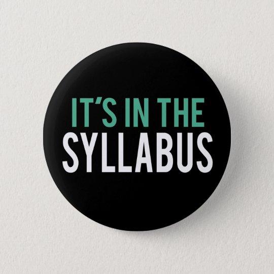 Es ist im Lehrer-Spaß des Syllabus-| Runder Button 5,1 Cm