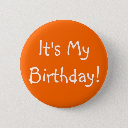 Es ist mein Geburtstag! Runder Button 5,7 Cm