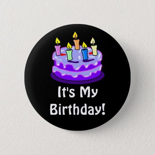 Es ist mein Geburtstag! Zitat mit Runder Button 5,7 Cm