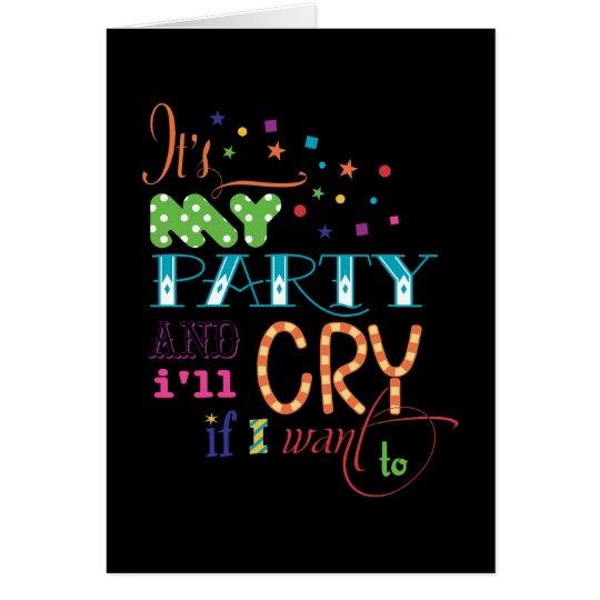 Es ist mein Party und ich schreie, wenn ich zur Grußkarte