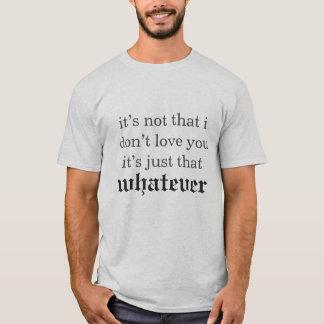 es ist, nicht dass ich nicht Liebe Sie tue T-Shirt