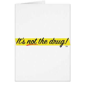 Es ist nicht die Droge Karte