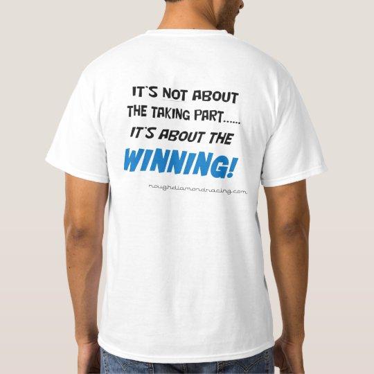 Es ist nicht über die Teilnahme! T-Shirt
