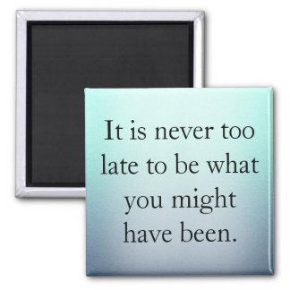 Es ist nie zu spät quadratischer magnet