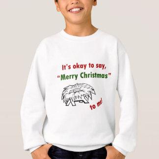 Es ist okay, frohe Weihnachten zu mir zu sagen! Sweatshirt