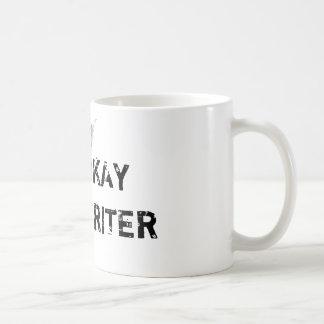Es ist okay. Ich bin ein Verfasser Kaffeetasse