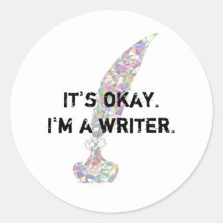 Es ist okay. Ich bin ein Verfasser Runder Aufkleber