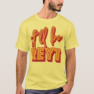 Es ist Reyt Yorkshire englisches Jargon-T-Stück T-Shirt