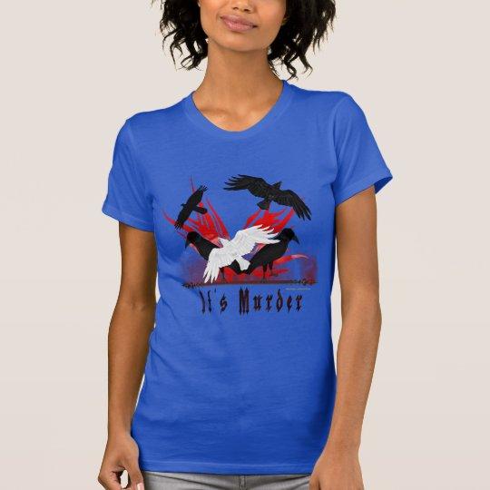 Es ist T - Shirt der Mord-Damen-Jersey