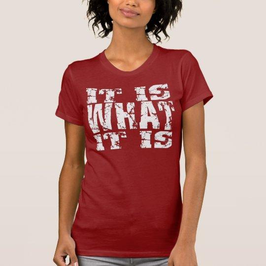 ES IST, WAS ES IST T-Shirt