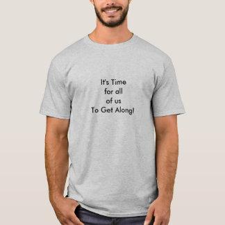 Es ist Zeit für alle uns, - T - Shirt entlang zu