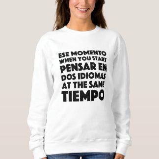 Ese Momento, wenn Sie Sprachstudenten beginnen Sweatshirt