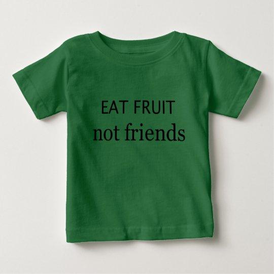 Essen Sie Freunde der Frucht nicht Baby T-shirt