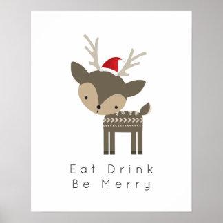 Essen Sie Getränk ist frohe Weihnacht-Rotwild in Poster