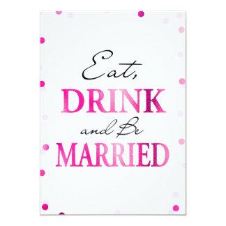Essen Sie Getränk ist verheirateter Zeichen| rosa 12,7 X 17,8 Cm Einladungskarte