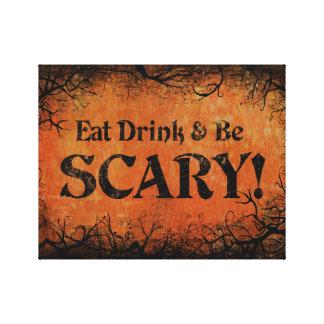 Essen Sie Getränk und seien Sie beängstigender Leinwanddrucke