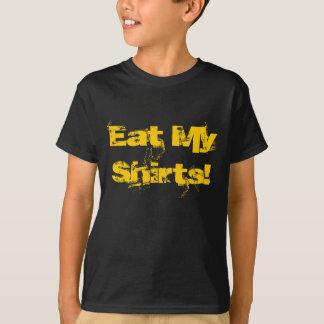 Essen Sie meine Shirts! T-Shirt