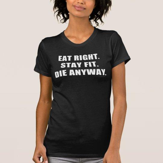 Essen Sie nach rechts. Bleiben Sie Sitz. Die T-Shirt