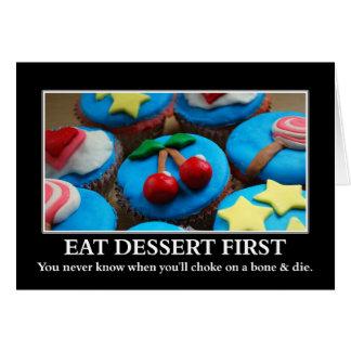 Essen Sie Nachtisch, bevor Sie erdrosseln und die Karte